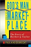 img - for God's Man in the Marketplace: The Story of Herbert J. Taylor book / textbook / text book