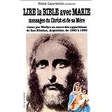 LIRE LA BIBLE AVEC MARIE MESSAGES DU CHRIST MERE
