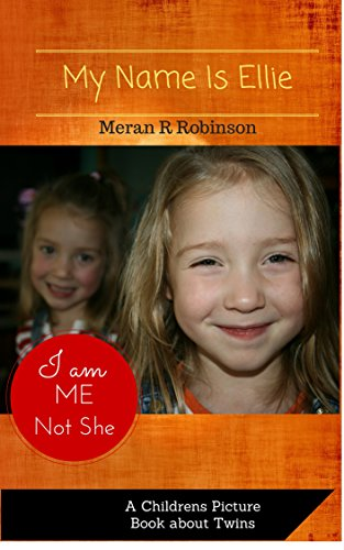My Name Is Ellie A Children S Picture Book About Twins Seeing Double Twins 1