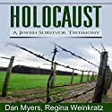 Holocaust: A Jewish Survivor Testimony Audiobook by  Dan Myers,  Regina Weinkratz Narrated by  Randye Kaye