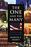The One and the Many, Martin E. Marty, 067463828X