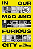 In Our Mad and Furious City: A Novel