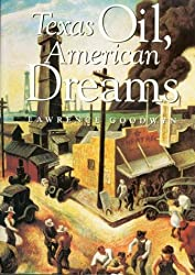 Texas Oil, American Dreams: A Study of the Texas Independent Producers and Royalty Owners Association (Barker Texas History Center Series)