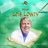 Meet Lois Lowry, Frances E. Ruffin, 1404231293