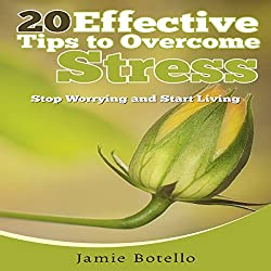 20 Effective Tips to Overcome Stress
