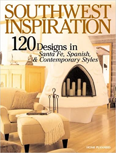 Southwest Inspiration: 120 Home Designs In Santa Fe, Spanish U0026 Contemporary  Styles (Inspiration Series, 2): Inc. Home Planners: 9781931131193:  Amazon.com: ...