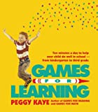 Games for Learning: Ten Minutes a Day to Help Your Child Do Well in School―From Kindergarten to Third Grade