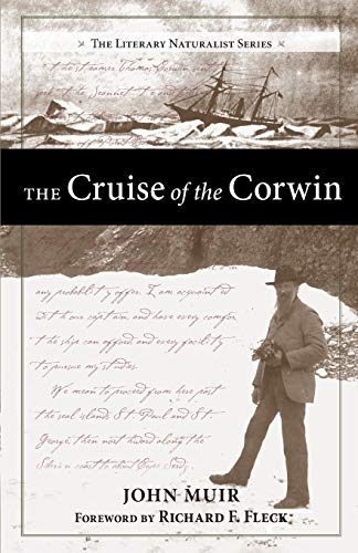The Cruise of the Corwin: Journal of the Arctic Expedition of 1881 in search of De Long and the Jeannette (The Literary Naturalist Series)