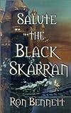 Salute the Black Skarran, Ron Bennett, 1587154587