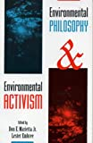 Environmental Philosophy and Environmental Activism, Don, Jr. Marietta, Lester Embree, 0847680568