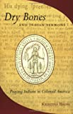 Dry Bones and Indian Sermons, Kristina Bross, 0801489385