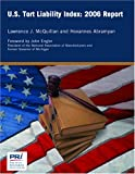 U. S. Tort Liability Index : 2006 Report, McQuillan, Lawrence J. and Abramyan, Hovannes, 0936488972