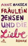 Fräulein Jensen und die Liebe: Roman