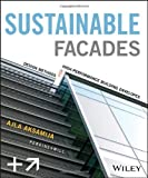Sustainable Facades : Design Methods for High-Performance Building Envelopes, Aksamija, Ajla, 1118458605