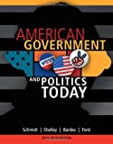 American Government and Politics Today, 2013-2014 Edition, Schmidt, Steffen W. and Shelley, Mack C., 1133602134