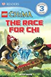 DK Readers L3: LEGO???? Legends of Chima: The Race for CHI by Ruth Amos (2013-04-15)