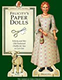 img - for Felicity's Paper Dolls: Felicity Merriman and Her Old-Fashioned Outfits for You to Cut Out (The American Girls) book / textbook / text book