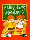 A Child's Book of Manners, Ruth Shannon Odor, 0784702527