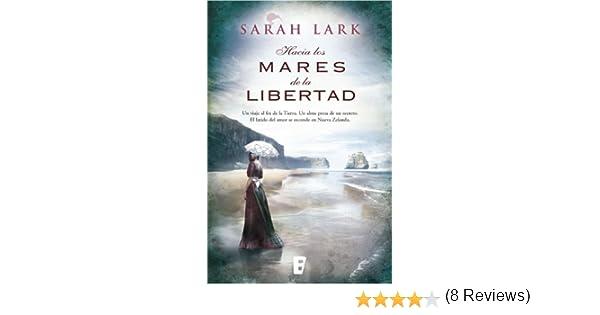 Hacia los mares de la libertad (Trilogía del árbol Kauri 1): Serie del Kauri Vol. I eBook: Sarah Lark: Amazon.es: Tienda Kindle