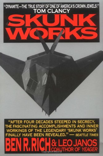 Skunk Works: A Personal Memoir of My Years at Lockheed [Ben R. Rich - Leo Janos] (Tapa Blanda)