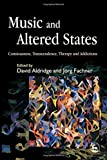 img - for Music and Altered States: Consciousness, Transcendence, Therapy and Addictions book / textbook / text book