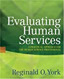 Evaluating Human Services 1st Edition