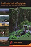 Grand Junction Trails and Camping Guide, Nattana Johnson and Christopher  Schnittker, 0971456003