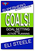Goals! - Goal Setting And Action Planning: Using SMART Goals To Achieve Success
