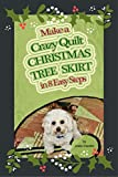 img - for Make a Crazy Quilt Christmas Tree Skirt: In Eight Easy Steps book / textbook / text book