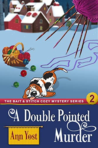 A Double-Pointed Murder (The Bait & Stitch Cozy Mystery Series, Book 2) by [Yost, Ann]
