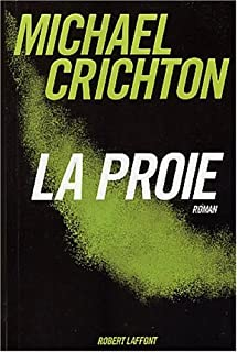 La proie : roman, Crichton, Michael