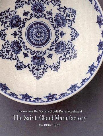 Discovering the Secrets of Soft-Paste Porcelain at the Saint-Cloud Manufactory,