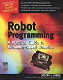Robot Programming: A Practical Guide to Behavior-Based Robotics by Joe Jones, Daniel Roth Picture