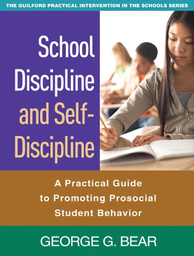 School Discipline and Self-Discipline: A Practical Guide to Promoting Prosocial Student Behavior (The Guilford Practical Intervention in the Schools Series)