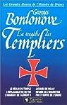 Les grandes heures de l'histoire de France, tome 3 : La tragédie des Templiers par Bordonove