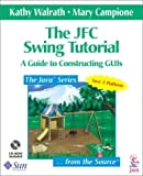 The JFC Swing Tutorial: A Guide to Constructing GUIs