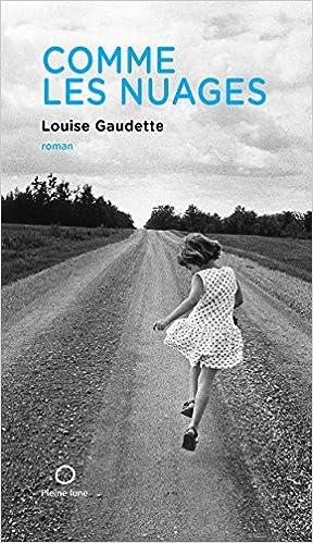 Comme les Nuages de Louise Gaudette 2017