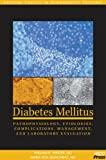 Diabetes Mellitus : Pathophysiology, Etiologies, Complications, Management, and Laboratory Evaluation: Special Topics in Diagnostic Testing, Winter, William E. and Signorino, Maria Rita, 189088362X