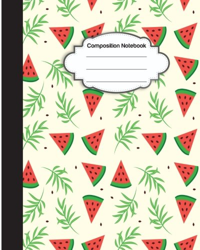 Composition Notebook: Tropical Watermelon Summer : College Ruled School Notebooks, Subject Daily Journal Notebook : 120 Lined Pages (8 x 10 in.) pdf