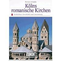 Kölns romanische Kirchen. Architektur, Geschichte und Ausstattung