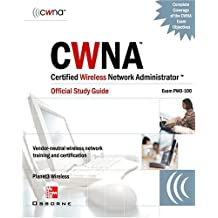 CWNA Certified Wireless Network Administrator Official Study Guide (Exam PW0-100), Second Edition