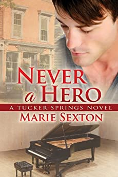 Never a Hero (Tucker Springs Book 5) by [Sexton, Marie]