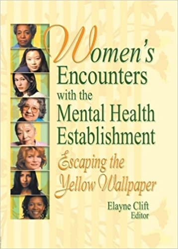 Buy Womens Encounters With The Mental Health Establishment Escaping Yellow Wallpaper Book Online At Low Prices In India