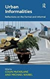 img - for Urban Informalities: Reflections on the Formal and Informal by Michael Waibel (2012-07-27) book / textbook / text book