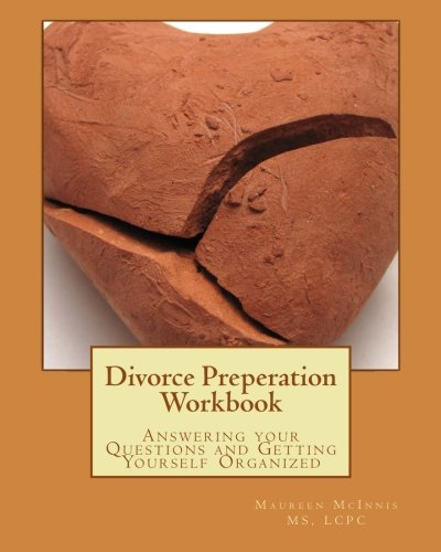 Divorce Preperation Workbook: Answering your Questions and Getting Yourself Organized pdf epub