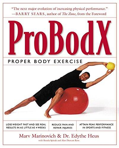 ProBodX: Proper Body Exercise: The Path to True Fitness