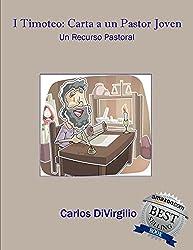 I Timoteo: Carta a un Pastor Joven: Un Recurso Pastoral (Spanish Edition)