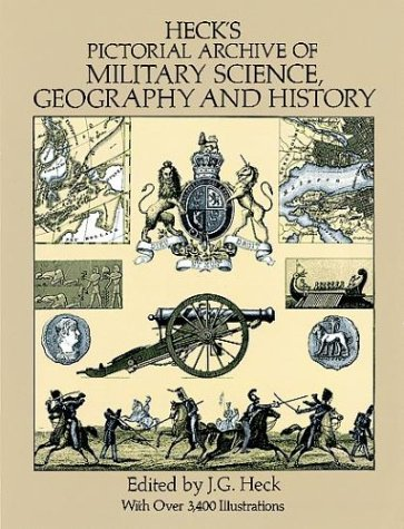 Heck's Pictorial Archive Of Military Science, Geography And History (Dover Pictorial Archive) (v. 2)