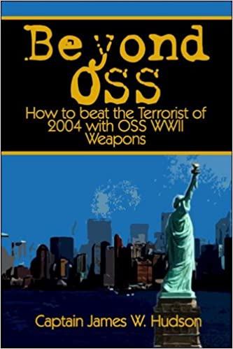 Book BEYOND OSS: How to Beat the Terrorists of 2004 with OSS WWII Weapons
