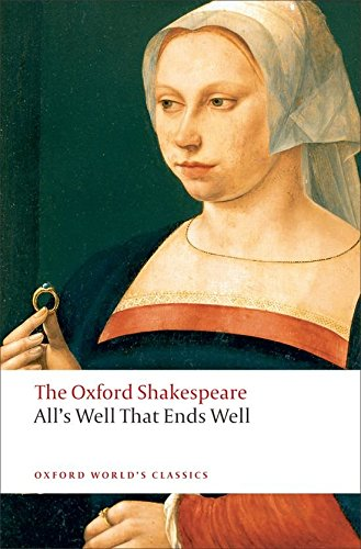 All's Well That Ends Well: The Oxford Shakespeare (Oxford World's Classics)